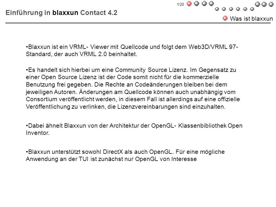 Einführung in blaxxun Contact 4.2 Installation/ Umfang 1/3 Das Blaxxun- Paket besteht aus folgenden drei Dateien cc3d_src.zip Quellcode cc3d_lib.zip externe Header und Libraries; ( v.a.