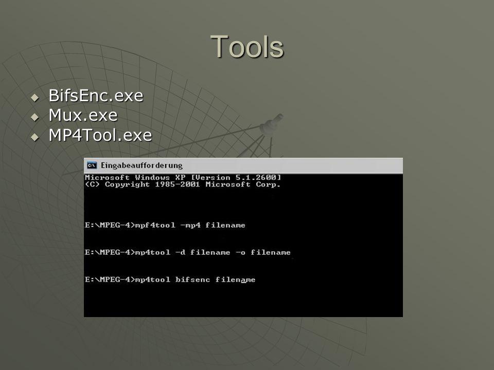 Tools BifsEnc.exe BifsEnc.exe Mux.exe Mux.exe MP4Tool.exe MP4Tool.exe