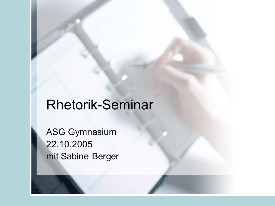 Rhetorik-Seminar ASG Gymnasium 22.10.2005 mit Sabine Berger