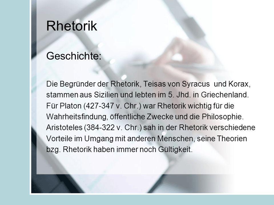 Rhetorik Geschichte: Die Begründer der Rhetorik, Teisas von Syracus und Korax, stammen aus Sizilien und lebten im 5. Jhd. in Griechenland. Für Platon
