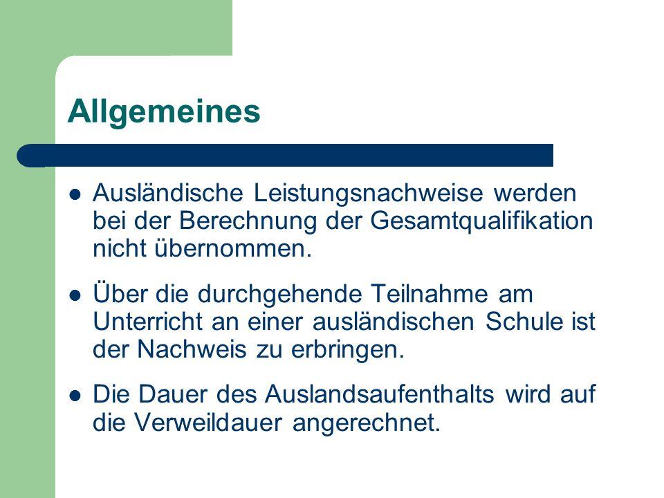 Allgemeines Ausländische Leistungsnachweise werden bei der Berechnung der Gesamtqualifikation nicht übernommen.