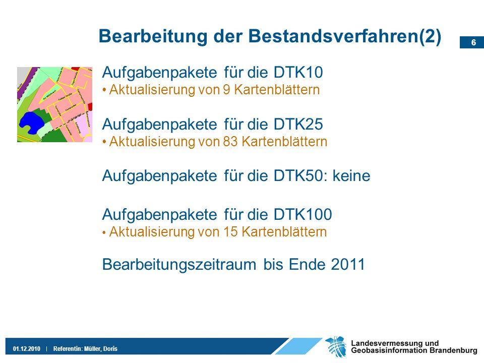 6 01.12.2010Referentin: Müller, Doris Bearbeitung der Bestandsverfahren(2) Aufgabenpakete für die DTK10 Aktualisierung von 9 Kartenblättern Aufgabenpa