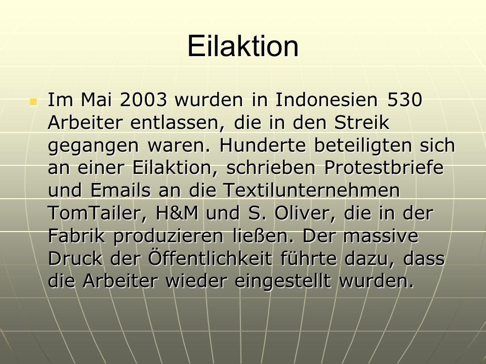 Eilaktion Im Mai 2003 wurden in Indonesien 530 Arbeiter entlassen, die in den Streik gegangen waren.