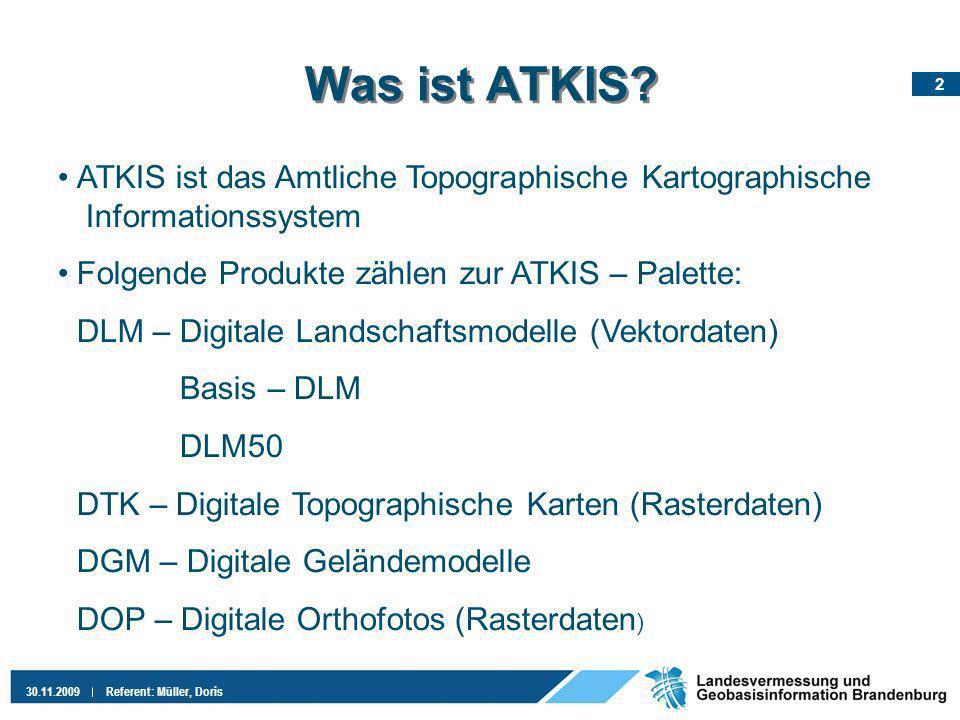 13 30.11.2009Referent: Müller, Doris Erhebungs- und Qualifizierungskomponente (Basis-DM, DTK10, DTK25) (2) ca.