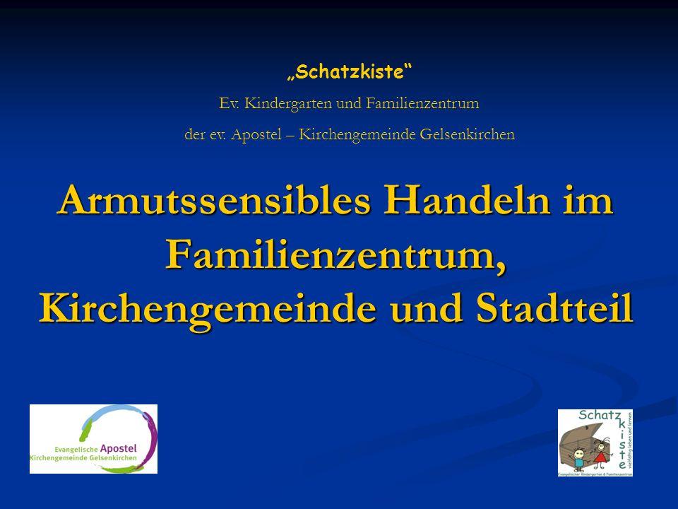 Armutssensibles Handeln im Familienzentrum, Kirchengemeinde und Stadtteil Schatzkiste Ev.