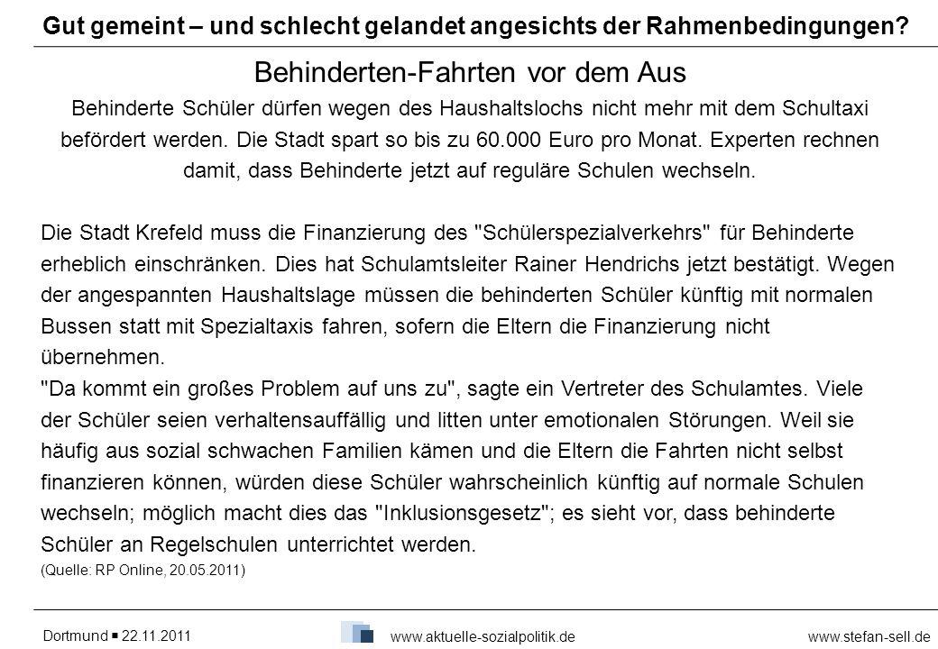 Dortmund 22.11.2011www.stefan-sell.de www.aktuelle-sozialpolitik.de Behinderten-Fahrten vor dem Aus Behinderte Schüler dürfen wegen des Haushaltslochs