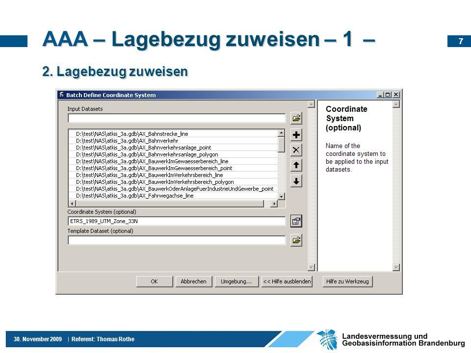 7 30. November 2009 Referent: Thomas Rothe AAA – Lagebezug zuweisen – 1 – 2. Lagebezug zuweisen