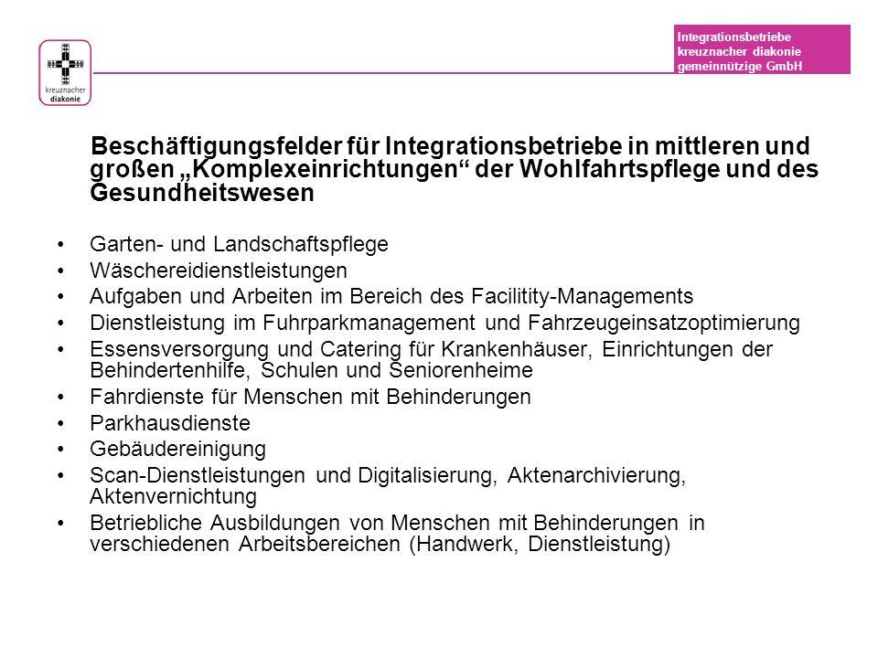 Integrationsbetriebe kreuznacher diakonie gemeinnützige GmbH Ein Modell für Komplexeinrichtungen in diakonischen und anderen Einrichtungen.