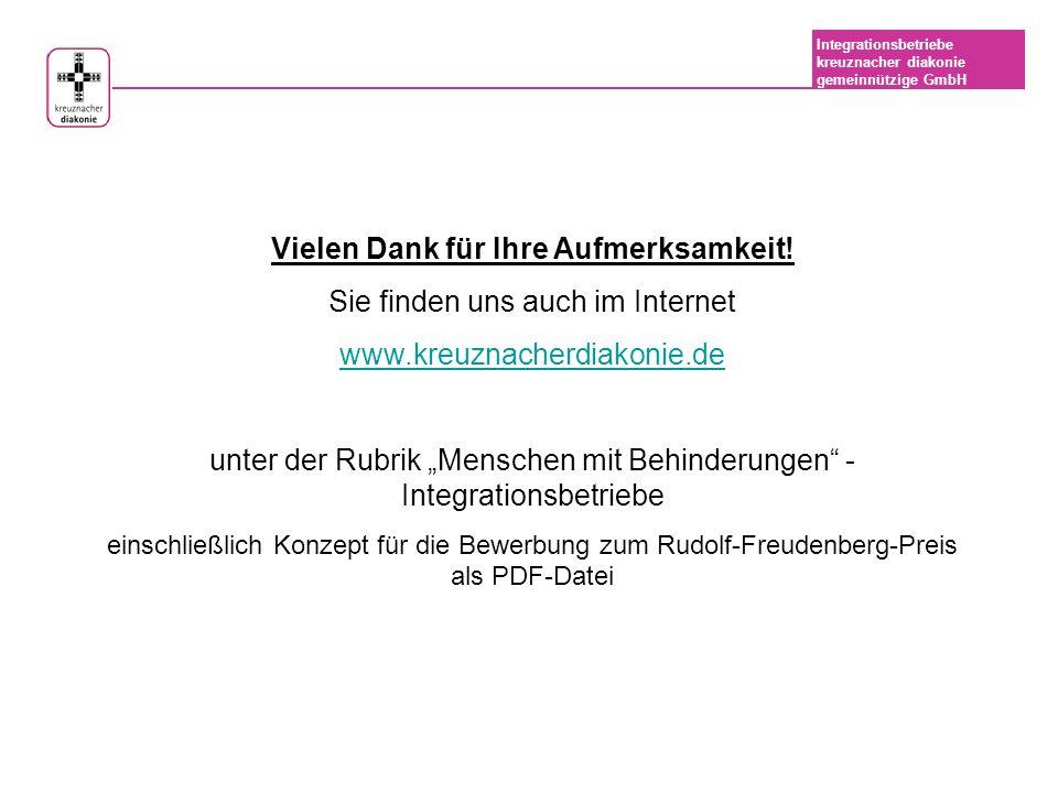 Integrationsbetriebe kreuznacher diakonie gemeinnützige GmbH Vielen Dank für Ihre Aufmerksamkeit.