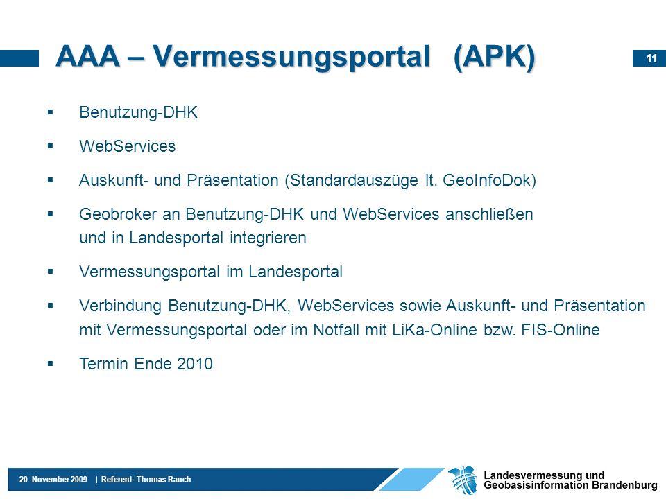 11 20. November 2009 Referent: Thomas Rauch AAA – Vermessungsportal (APK) Benutzung-DHK WebServices Auskunft- und Präsentation (Standardauszüge lt. Ge