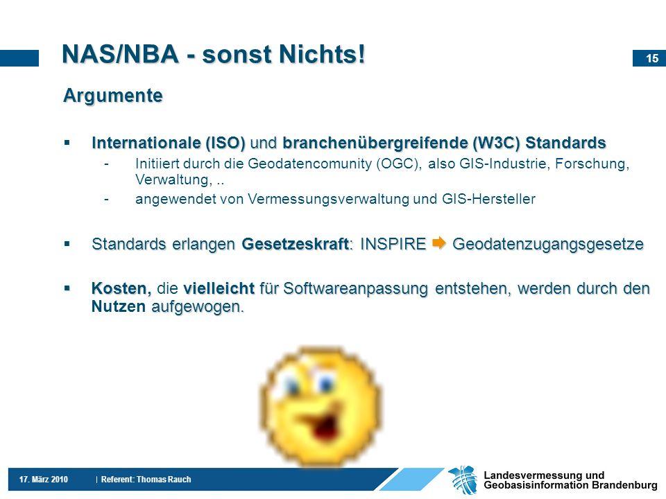 15 17. März 2010 Referent: Thomas Rauch Argumente Internationale (ISO) und branchenübergreifende (W3C) Standards -Initiiert durch die Geodatencomunity