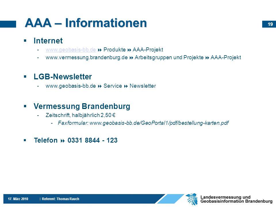 19 17. März 2010 Referent: Thomas Rauch AAA – Informationen Internet -www.geobasis-bb.de Produkte AAA-Projektwww.geobasis-bb.de -www.vermessung.brande