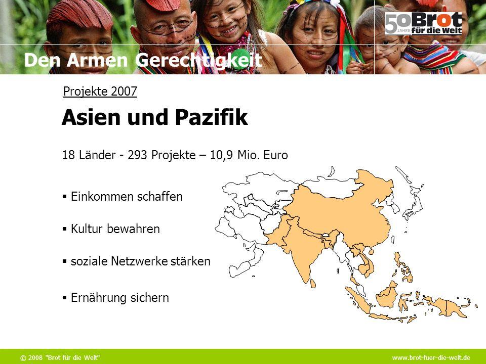 Den Armen Gerechtigkeit © 2008 Brot für die Welt www.brot-fuer-die-welt.de 18 Länder - 293 Projekte – 10,9 Mio.