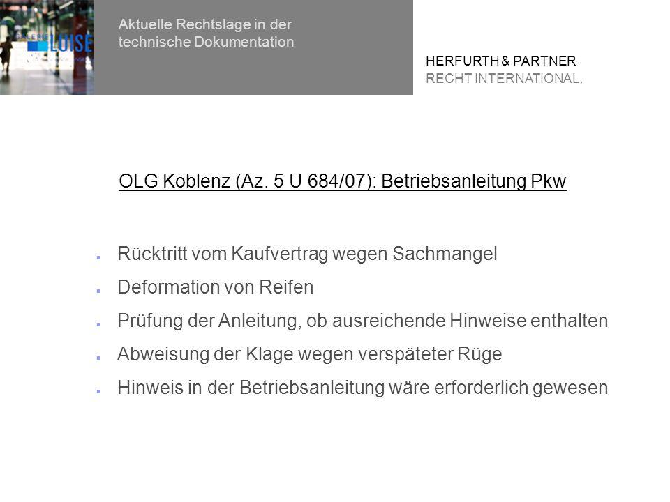 Rücktritt vom Kaufvertrag wegen Sachmangel Deformation von Reifen Prüfung der Anleitung, ob ausreichende Hinweise enthalten Abweisung der Klage wegen verspäteter Rüge Hinweis in der Betriebsanleitung wäre erforderlich gewesen OLG Koblenz (Az.