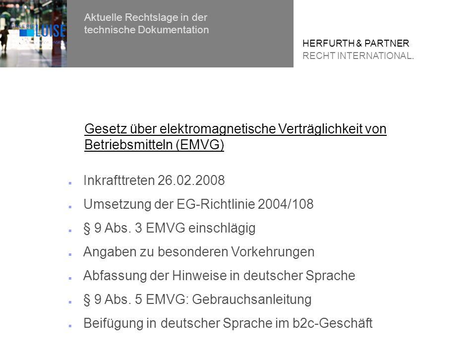 Inkrafttreten 26.02.2008 Umsetzung der EG-Richtlinie 2004/108 § 9 Abs.