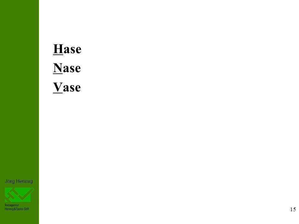 Jörg Hennig 15 Hase Nase Vase