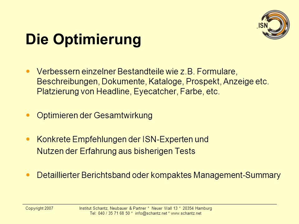 Copyright 2007Institut Schantz, Neubauer & Partner * Neuer Wall 13 * 20354 Hamburg Tel: 040 / 35 71 68 50 * info@schantz.net * www.schantz.net Die Opt