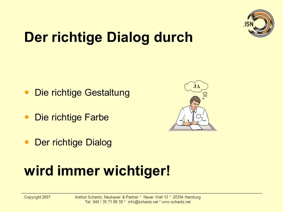 Copyright 2007Institut Schantz, Neubauer & Partner * Neuer Wall 13 * 20354 Hamburg Tel: 040 / 35 71 68 50 * info@schantz.net * www.schantz.net Der ric