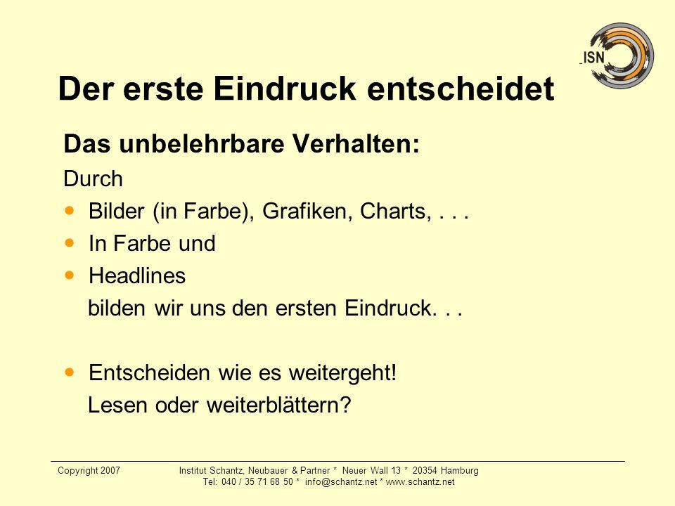 Copyright 2007Institut Schantz, Neubauer & Partner * Neuer Wall 13 * 20354 Hamburg Tel: 040 / 35 71 68 50 * info@schantz.net * www.schantz.net Der ers