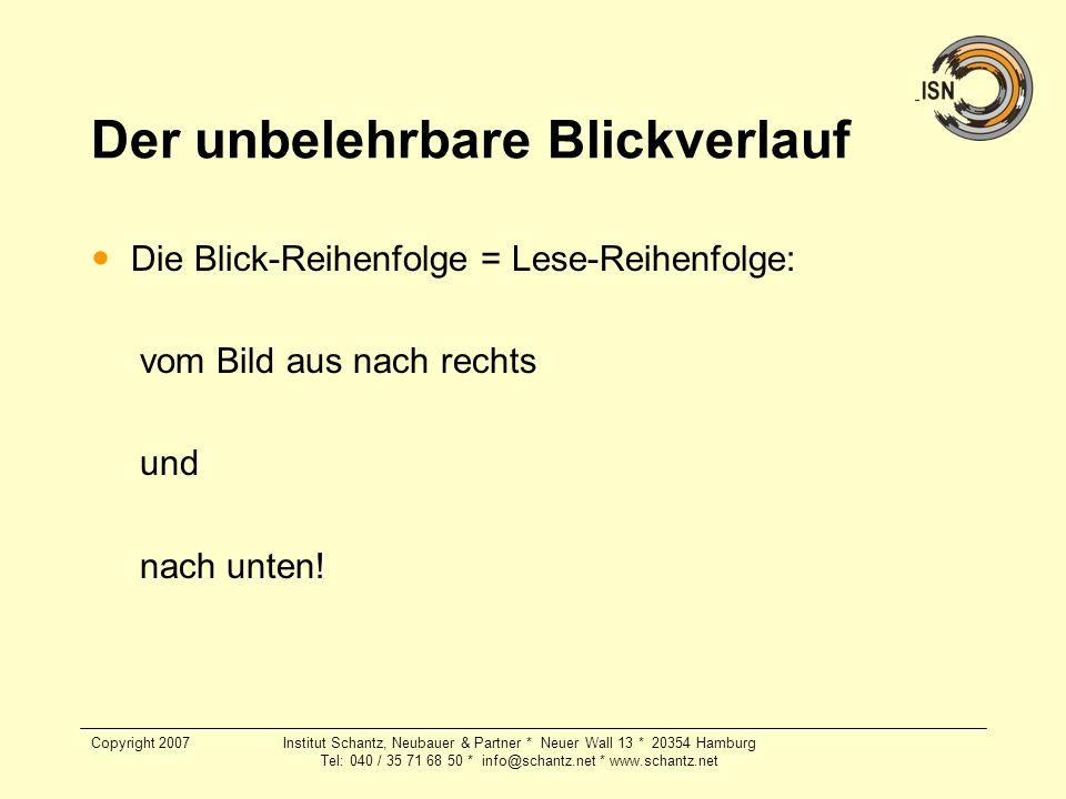 Copyright 2007Institut Schantz, Neubauer & Partner * Neuer Wall 13 * 20354 Hamburg Tel: 040 / 35 71 68 50 * info@schantz.net * www.schantz.net Der unb