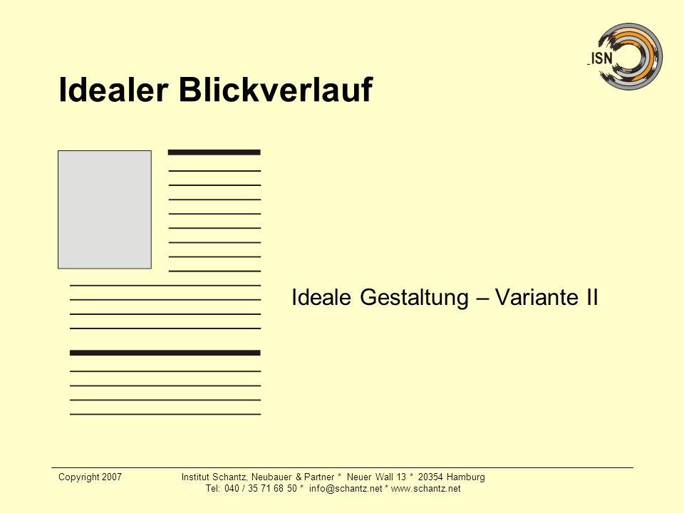 Copyright 2007Institut Schantz, Neubauer & Partner * Neuer Wall 13 * 20354 Hamburg Tel: 040 / 35 71 68 50 * info@schantz.net * www.schantz.net Idealer
