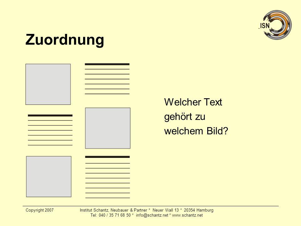 Copyright 2007Institut Schantz, Neubauer & Partner * Neuer Wall 13 * 20354 Hamburg Tel: 040 / 35 71 68 50 * info@schantz.net * www.schantz.net Zuordnu