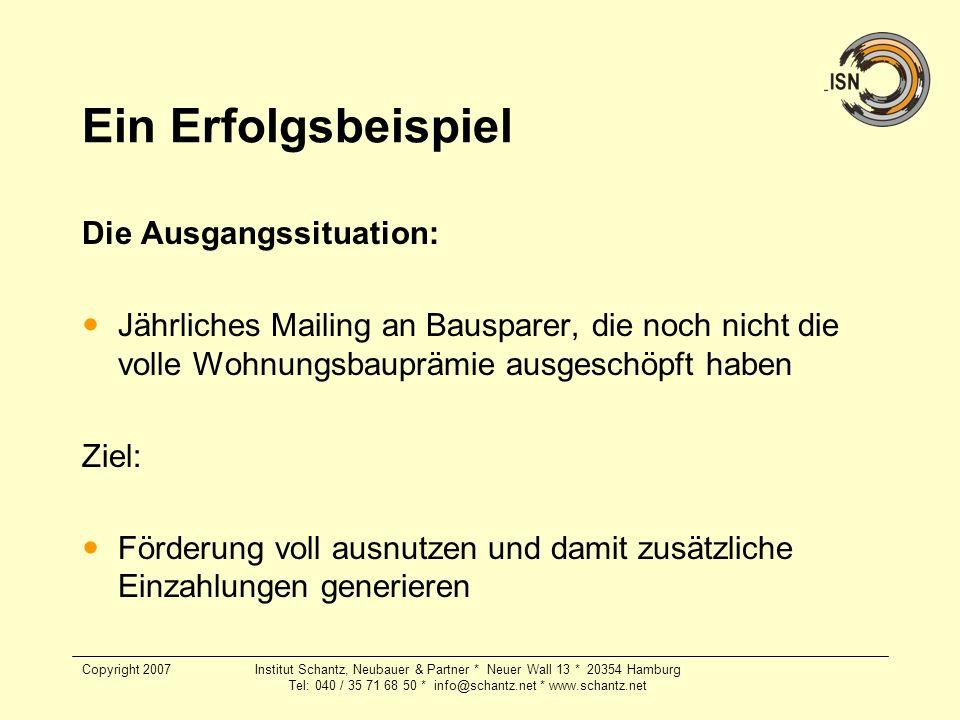 Copyright 2007Institut Schantz, Neubauer & Partner * Neuer Wall 13 * 20354 Hamburg Tel: 040 / 35 71 68 50 * info@schantz.net * www.schantz.net Ein Erf