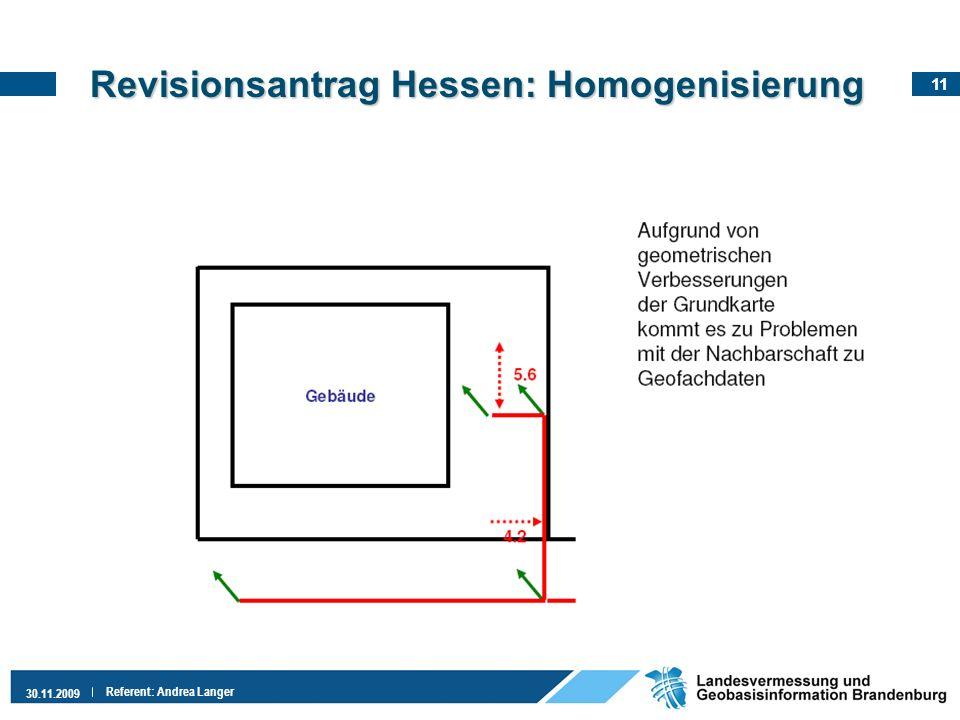 11 30.11.2009 Referent: Andrea Langer Revisionsantrag Hessen: Homogenisierung