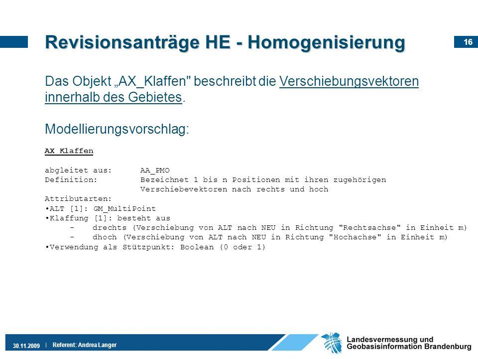 16 30.11.2009 Referent: Andrea Langer Revisionsanträge HE - Homogenisierung Das Objekt AX_Klaffen