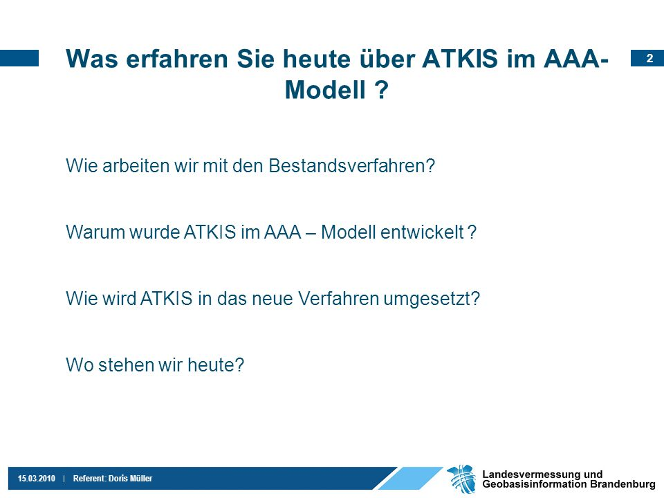3 15.03.2010Referent: Doris Müller Was ist ATKIS .