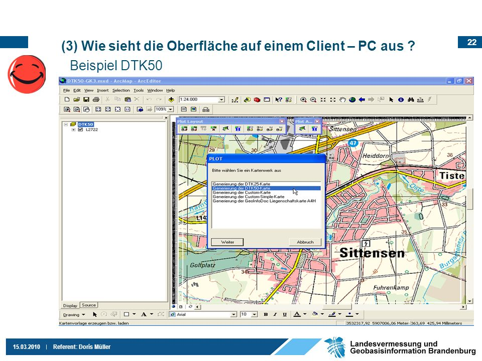 22 15.03.2010Referent: Doris Müller (3) Wie sieht die Oberfläche auf einem Client – PC aus ? Beispiel DTK50