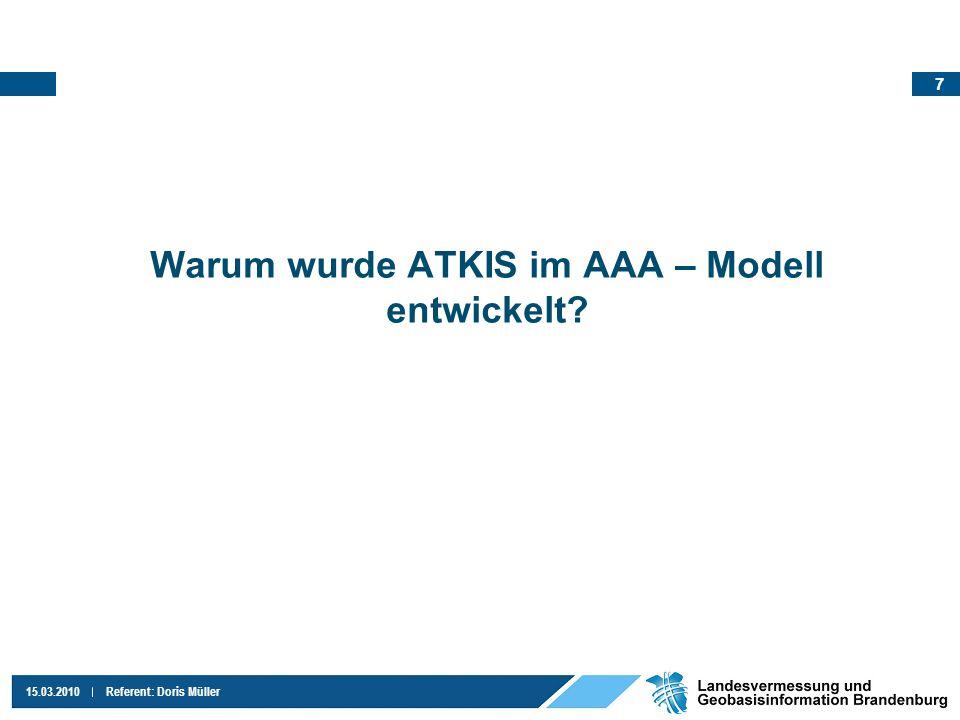 8 15.03.2010Referent: Doris Müller Welche Grundlage gibt es für AAA??.