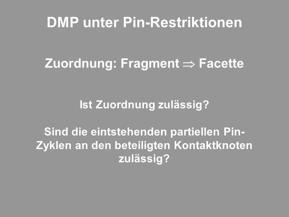 DMP unter Pin-Restriktionen Zuordnung: Fragment Facette Ist Zuordnung zulässig.