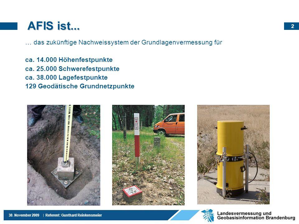 3 30.November 2009 Referent: Gunthard Reinkensmeier AFIS ist nicht...
