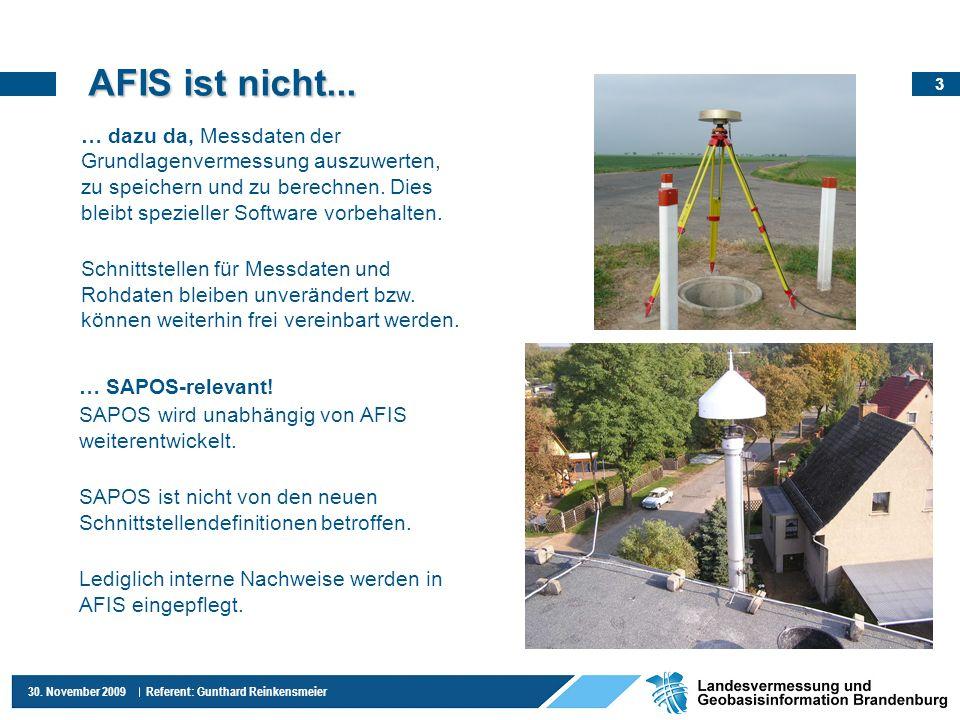 4 30.November 2009 Referent: Gunthard Reinkensmeier AFIS ersetzt...