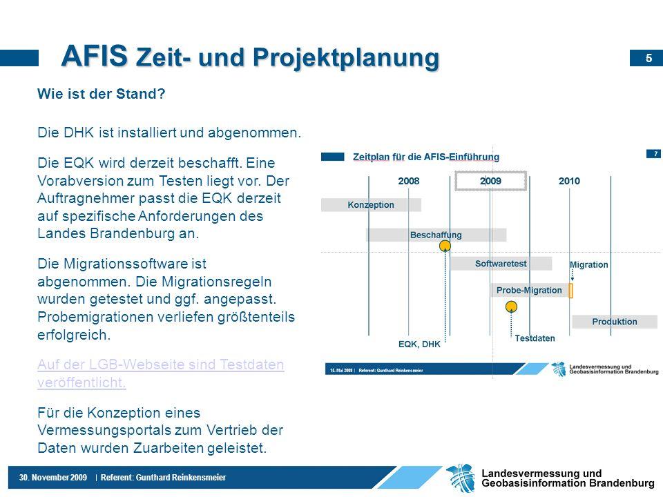 6 30.November 2009 Referent: Gunthard Reinkensmeier AFIS 2010 Wie geht es weiter.