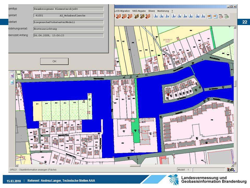 22 15.03.2010 Referent: Andrea Langer, Technische Stellen AAA