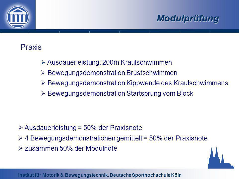 Institut für Motorik & Bewegungstechnik, Deutsche Sporthochschule Köln Modulprüfung Praxis Ausdauerleistung: 200m Kraulschwimmen Bewegungsdemonstratio