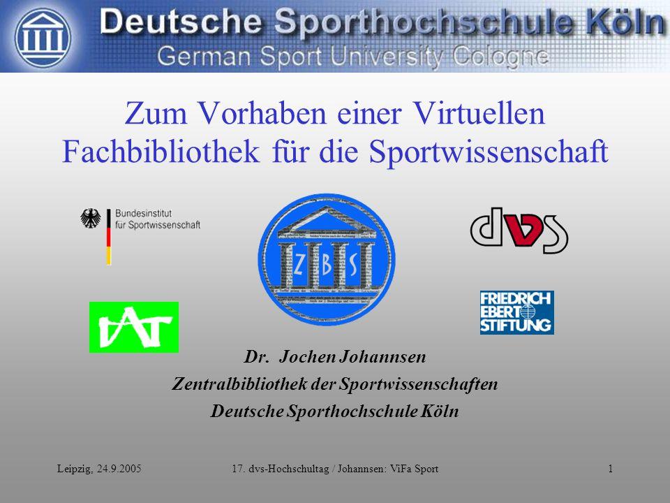 Leipzig, 24.9.200517.dvs-Hochschultag / Johannsen: ViFa Sport12...