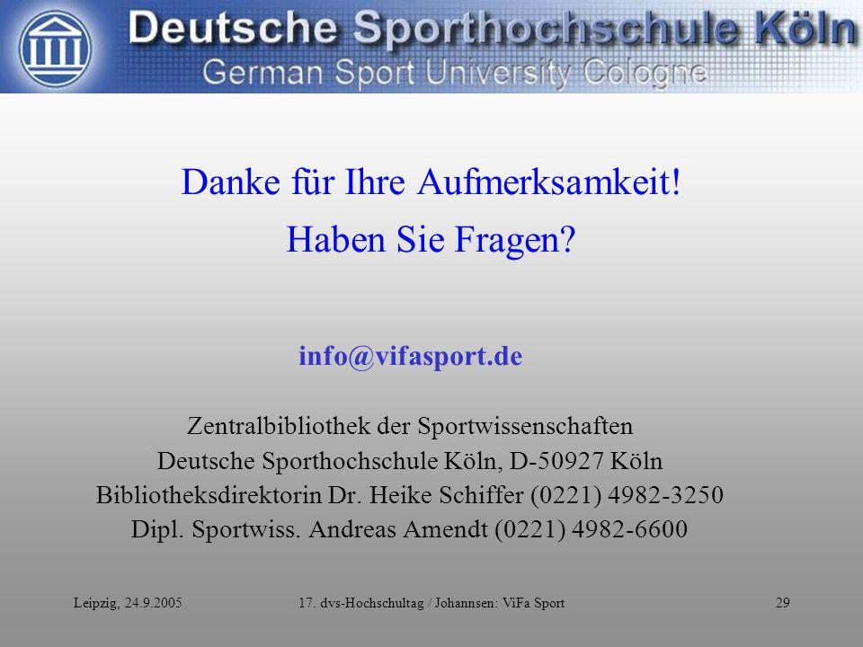 Leipzig, 24.9.200517. dvs-Hochschultag / Johannsen: ViFa Sport29 Danke für Ihre Aufmerksamkeit.