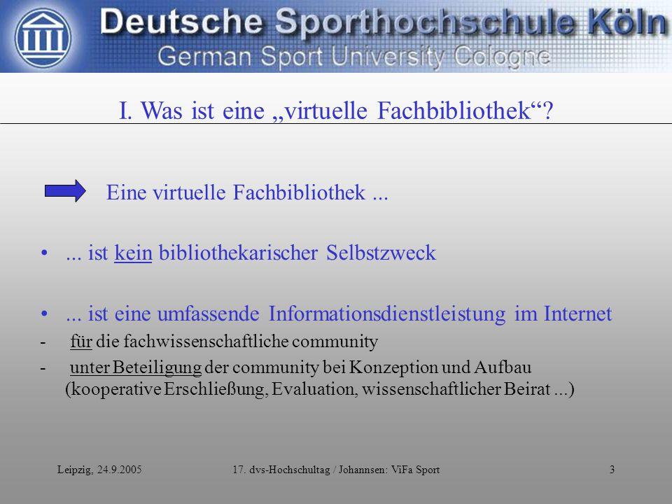 Leipzig, 24.9.200517. dvs-Hochschultag / Johannsen: ViFa Sport3 Eine virtuelle Fachbibliothek......
