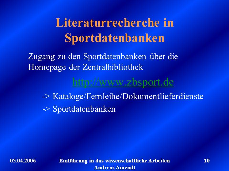 05.04.2006Einführung in das wissenschaftliche Arbeiten Andreas Amendt 10 Literaturrecherche in Sportdatenbanken Zugang zu den Sportdatenbanken über di