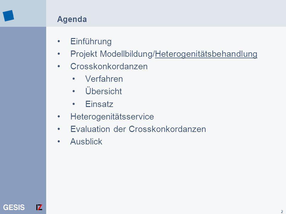 2 Agenda Einführung Projekt Modellbildung/Heterogenitätsbehandlung Crosskonkordanzen Verfahren Übersicht Einsatz Heterogenitätsservice Evaluation der