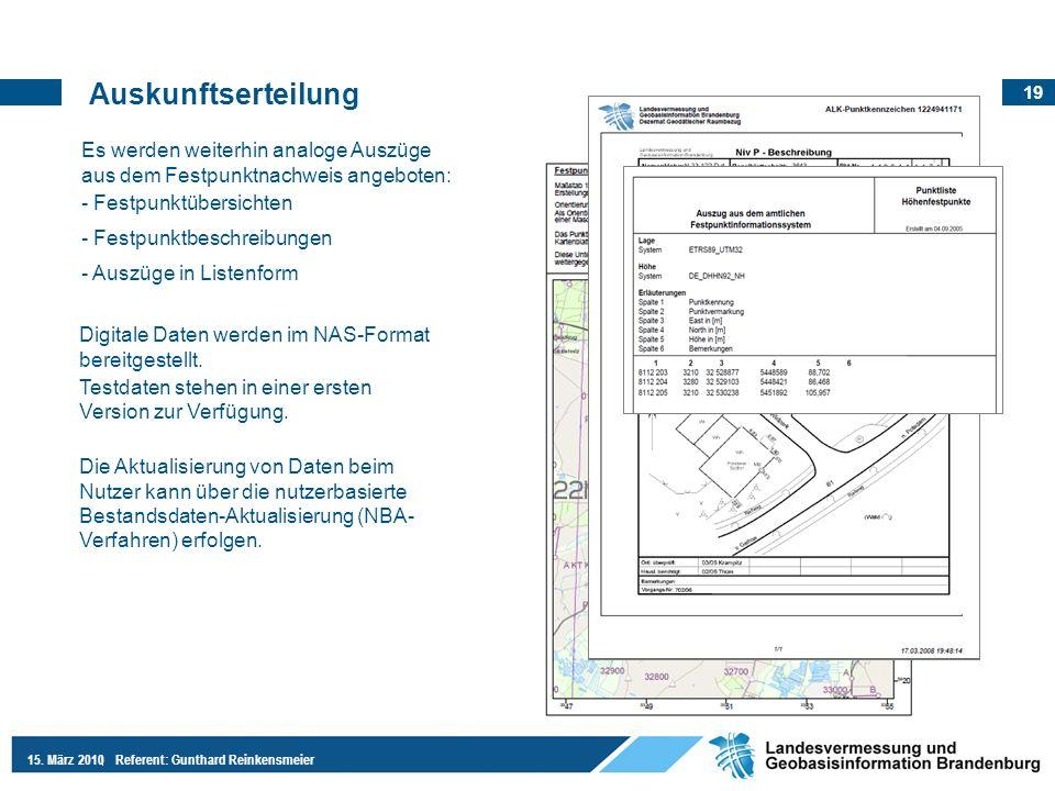 19 15. März 2010Referent: Gunthard Reinkensmeier Auskunftserteilung Es werden weiterhin analoge Auszüge aus dem Festpunktnachweis angeboten: - Festpun
