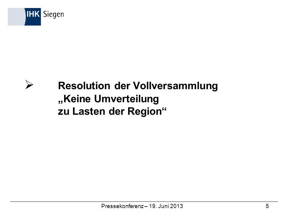 Pressekonferenz – 19. Juni 20135 Resolution der Vollversammlung Keine Umverteilung zu Lasten der Region