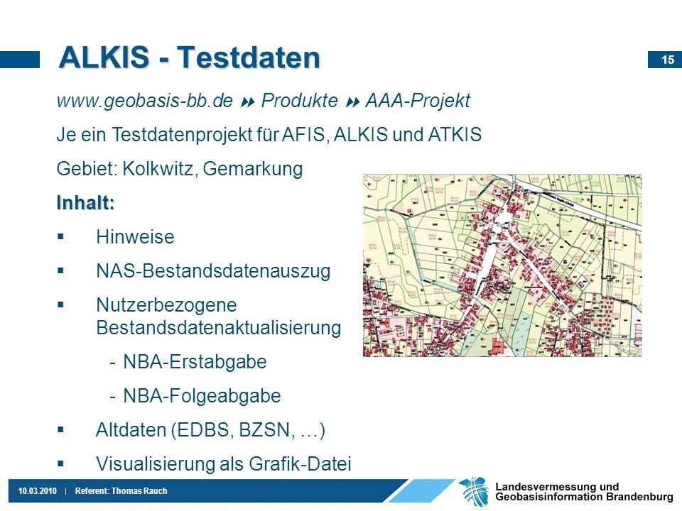 16 10.03.2010Referent: Thomas Rauch ALKIS - Standards GIS Nutzer GIS-Hersteller Behörden Hochschulen Institute