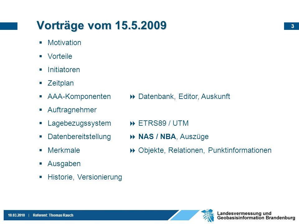 4 10.03.2010Referent: Thomas Rauch ALKIS – Komponenten Migration -Datenüberführung in das AAA-Model Datenhaltung (DHK) -Datenbank (Geodaten, Prozesse, Nutzer) Erhebung und Qualifizierung (EQK) -Bearbeitungssoftware Auskunft und Präsentation (APK) -Datenansicht, Auszüge