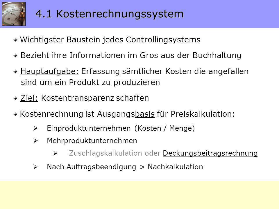 4.1 KORE System Wichtigster Baustein jedes Controllingsystems Bezieht ihre Informationen im Gros aus der Buchhaltung Hauptaufgabe: Erfassung sämtliche