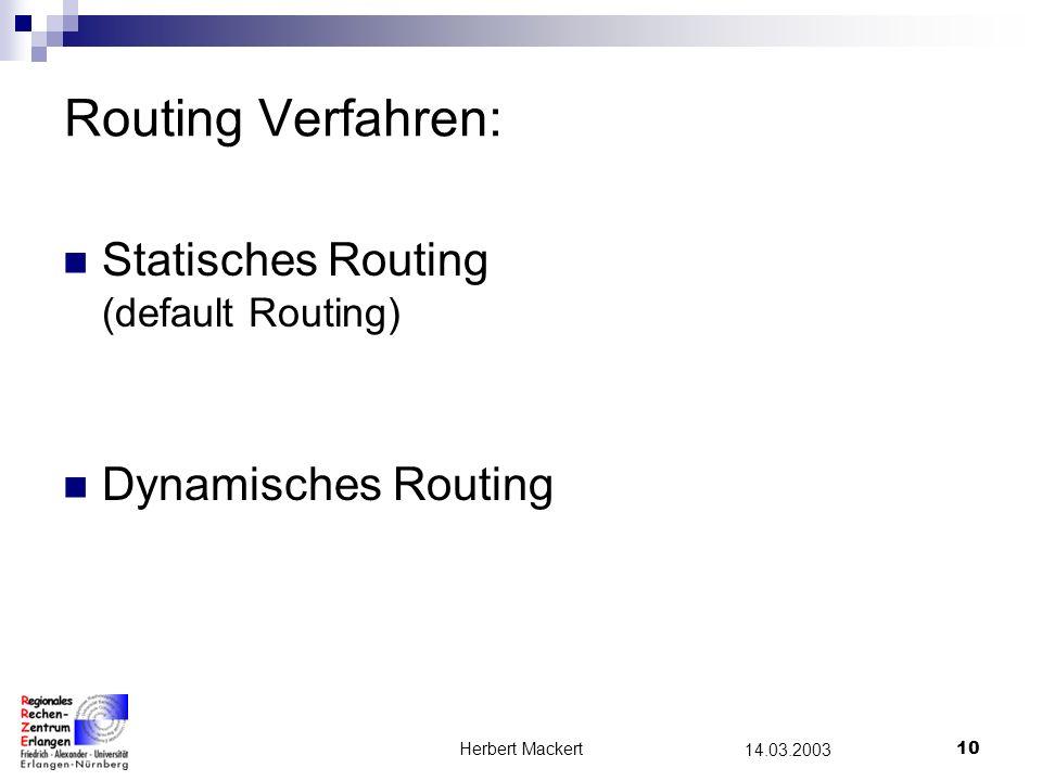 Herbert Mackert9 14.03.2003 IP-Adresse : 131.188.10.12 Netz-Maske : 255.255.255.0 IP-Adresse : 131.188.10.11 Netz-Maske : 255.255.255.0 IP-Adresse : 1