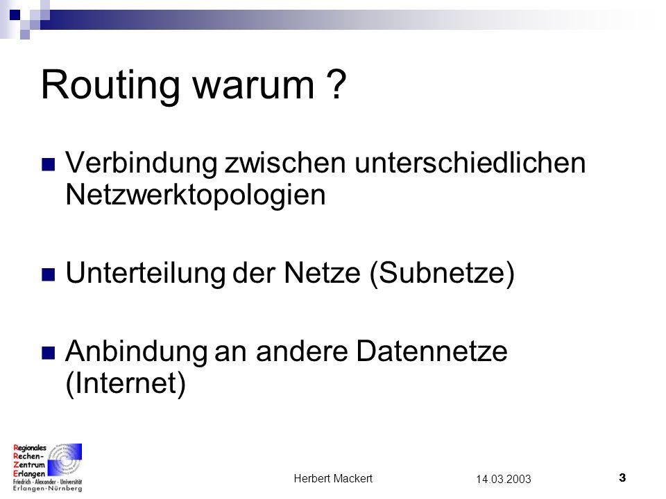 Herbert Mackert3 14.03.2003 Routing warum .